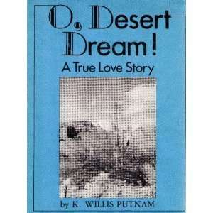 O, Desert Dream A True Love Story (9780806229577) K