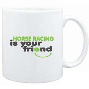 Mug White  Horse Racing IS YOU FRIEND  Sports Sports