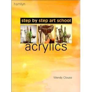 Acrylics (Step by Step Art School) [Paperback] Wendy