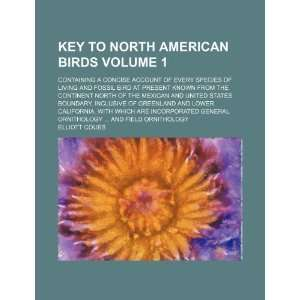 Key to North American birds Volume 1 ; Containing a