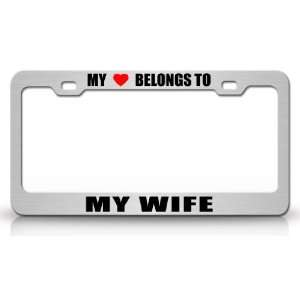 MY HEART BELONGS TO A MY WIFE Occupation Metal Auto License Plate